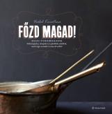 FŐZD MAGAD! - HÁZI FINOMSÁGOK - Ekönyv - VRÁBEL KRISZTINA