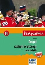 ANGOL SZÓBELI ÉRETTSÉGI TÉMAKÖRÖK (ÚJ!) - KÖZÉPSZINTEN - Ekönyv - POJJÁK KLÁRA