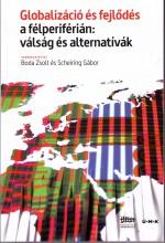 GLOBALIZÁCIÓ ÉS FEJLŐDÉS A FÉLPERIFÉRIÁN: VÁLSÁG ÉS ALTERNATÍVÁK - Ekönyv - FOK-TA BT.