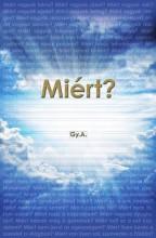 MIÉRT? - Ebook - GY.A.