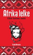AFRIKA LELKE - A FEKETE KONTINENS NOVELLÁI - Ekönyv - SZABÓ MARIANNA (SZERK. ÉS FORD.)