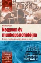 NEGYVEN ÉV MUNKAPSZICHOLÓGIA - Ekönyv - KLEIN SÁNDOR