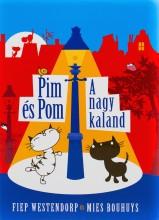 PIM ÉS POM - A NAGY KALAND - Ekönyv - WESTENDORP, FIEP-BOUHUYS, MIES