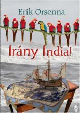 IRÁNY INDIA! - Ekönyv - ORSENNA, ERIK