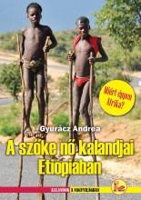 A SZŐKE NŐ KALANDJAI ETIÓPIÁBAN - Ekönyv - GYURÁCZ ANDREA