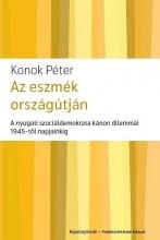AZ ESZMÉK ORSZÁGÚTJÁN - Ekönyv - KONOK PÉTER