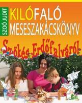 KILÓFALÓ MESESZAKÁCSKÖNYV - SZÖKÉS ERDŐFALVÁRÓL - Ekönyv - SZOÓ JUDIT
