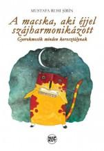 A MACSKA, AKI ÉJJEL SZÁJHARMONIKÁZOTT - Ekönyv - SIRIN, MUSTAFA RUHI