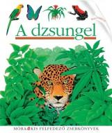 A DZSUNGEL - KIS FELFEDEZŐ ZSEBKÖNYVEK - Ekönyv - MÓRA KÖNYVKIADÓ