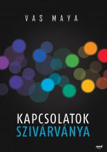 KAPCSOLATOK SZIVÁRVÁNYA - Ekönyv - VAS MAYA