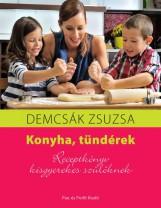 KONYHA, TÜNDÉREK - RECEPTKÖNYV KISGYEREKES SZÜLŐKNEK - Ekönyv - DEMCSÁK ZSUZSA
