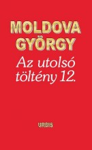 AZ UTOLSÓ TÖLTÉNY 12. - Ebook - MOLDOVA GYÖRGY