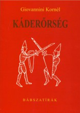 KÁDERŐRSÉG - BÁBSZATÍRÁK - Ekönyv - GIOVANNINI KORNÉL