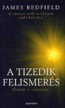 A TIZEDIK FELISMERÉS - ŐRIZNI A LÁTOMÁST - Ekönyv - REDFIELD, JAMES