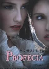 PRÓFÉCIA - TRILÓGIA 1. KÖTETE - Ekönyv - ZINK, MICHELLE