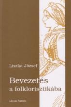 BEVEZETÉS A FOLKLORISZTIKÁBA - Ebook - LISZKA JÓZSEF