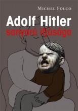 ADOLF HITLER SANYARÚ IFJÚSÁGA - Ekönyv - FOLCO, MICHEL