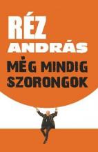 MÉG MINDIG SZORONGOK - Ekönyv - RÉZ ANDRÁS
