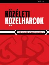 KÖZÉLETI KÖZELHARCOK - 50 INTERJÚ A FRONTVONALBAN - Ekönyv - SCOLAR KIADÓ ÉS SZOLGÁLTATÓ KFT.