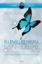 ELLENÁLLÁS NÉLKÜL - SZENVEDÉLLYEL - Ekönyv - DOYLE, BOB