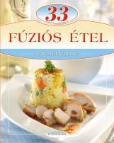 33 FÚZIÓS ÉTEL - LÉPÉSRŐL LÉPÉSRE - Ekönyv - TOTEM