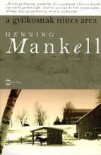 A GYILKOSNAK NINCS ARCA (ÚJ!) - Ekönyv - MANKELL, HENNING