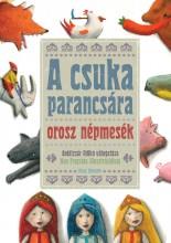 A CSUKA PARANCSÁRA - OROSZ NÉPMESÉK - - Ekönyv - MANÓ KÖNYVEK