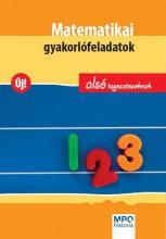 MATEMATIKAI GYAKORLÓFELADATOK - ALSÓ TAGOZATOSOKNAK - Ekönyv - CSÁJINÉ KNÉZICS ANIKÓ, HASMANN KÁROLYNÉ,