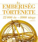 AZ EMBERISÉG TÖRTÉNETE - 22 000 ÉV-1000 TÁRGY - Ekönyv - CORVINA KIADÓ