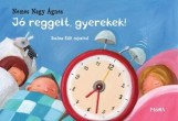 JÓ REGGELT, GYEREKEK! - LAPOZÓ - Ekönyv - NEMES NAGY ÁGNES