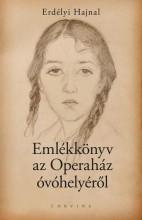 EMLÉKKÖNYV AZ OPERAHÁZ ÓVÓHELYÉRŐL - Ekönyv - ERDÉLYI HAJNAL