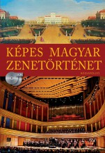 KÉPES MAGYAR ZENETÖRTÉNET (2 CD-MELLÉKLETTEL) - ÚJ! - Ekönyv - RÓZSAVÖLGYI ÉS TÁRSA