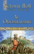 AZ OROSZLÁNSZÍVŰ - Ekönyv - HOLT, VICTORIA (PLAIDY, JEAN)