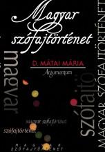MAGYAR SZÓFAJTÖRTÉNET - Ekönyv - D. MÁTAI MÁRIA