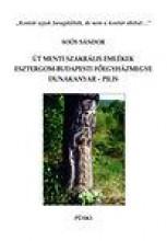 ÚT MENTI SZAKRÁLIS EMLÉKEK -ESZTERGOM-BUDAPESTI FŐEGYHÁZMEGYE - DUNAKANYAR-PILIS - Ekönyv - SOÓS SÁNDOR