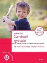 GYEREKKORI AGRESSZIÓ - AZ ERŐSZAKOS VISELKEDÉS KEZELÉSE - Ekönyv - JUUL, JESPER