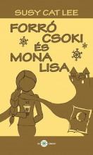 FORRÓ CSOKI ÉS MONA LISA - Ekönyv - LEE, SUSY CAT