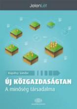 ÚJ KÖZGAZDASÁGTAN - A MINŐSÉG TÁRSADALMA - Ekönyv - 4000027373