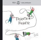 FEKETE-FEHÉR - KÉT EGÉR KALANDJAI - Ekönyv - AULA INFO