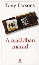 A CSALÁDBAN MARAD (ÚJ!) - Ekönyv - PARSONS, TONY