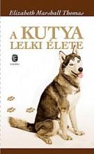 A KUTYA LELKI ÉLETE - Ekönyv - MARSHALL THOMAS, ELIZABETH