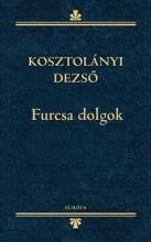 FURCSA DOLGOK - Ekönyv - KOSZTOLÁNYI DEZSŐ