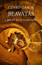 BEAVATÁS - LÉPCSŐ ÉS SZALMASZÁL - Ekönyv - CZAKÓ GÁBOR