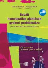 BEVÁLT HOMEOPÁTIÁS AJÁNLÁSOK GYAKORI PROBLÉMÁKRA + CD MELLÉKLET - Ekönyv - BOIRON, MICHÉLE - ROUX, FRANCOIS