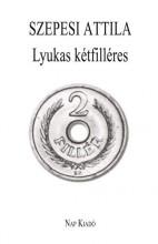 LYUKAS KÉTFILLÉRES - Ekönyv - SZEPESI ATTILA