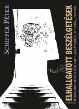 ELHALLGATOTT BESZÉLGETÉSEK - Ekönyv - SCHIFFER PÉTER