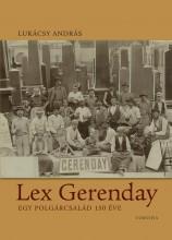 LEX GERENDAY - EGY POLGÁRCSALÁD 150 ÉVE - Ekönyv - LUKÁCSY ANDRÁS