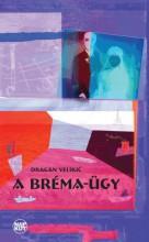 A BRÉMA-ÜGY - Ekönyv - VELIKIC, DRAGAN