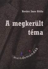 A MEGKERÜLT TÉMA - MENDEMONDÁK - Ekönyv - KOVÁCS IMRE ATTILA