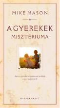 A GYEREKEK MISZTÉRIUMA - Ekönyv - MASON, MIKE